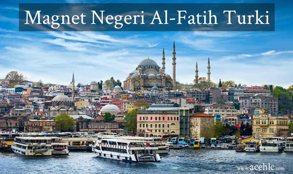 Magnet Negeri Al-Fatih Turki