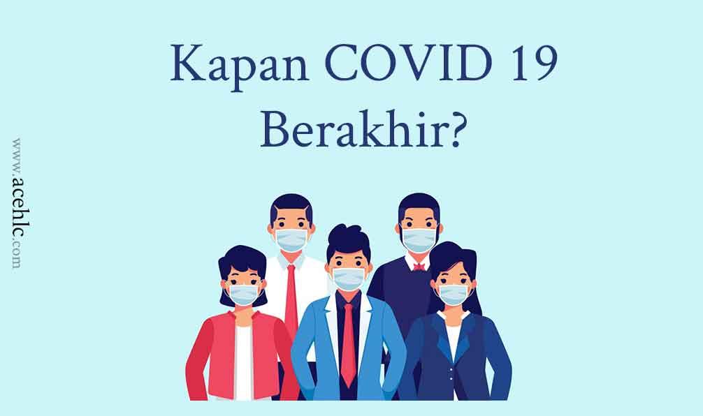 Kapan Covid 19 Berakhir