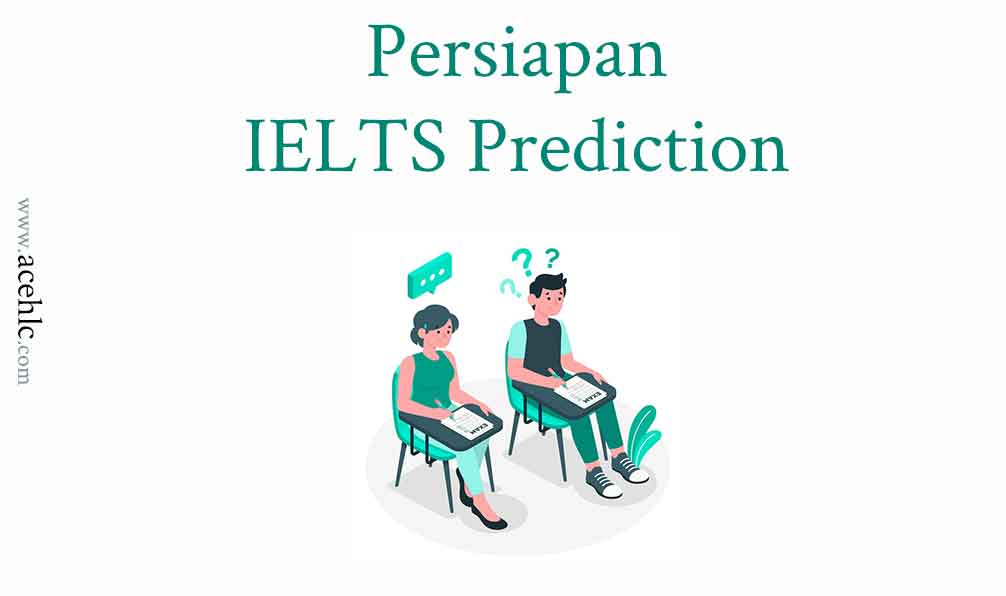 Persiapan IELTS Prediction test