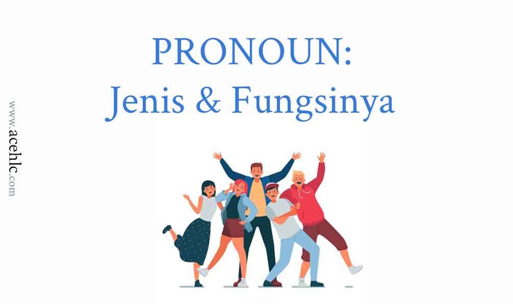 Pronoun: Jenis dan Fungsinya