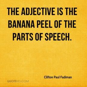 Adjective: The Banana peel of parts of speech