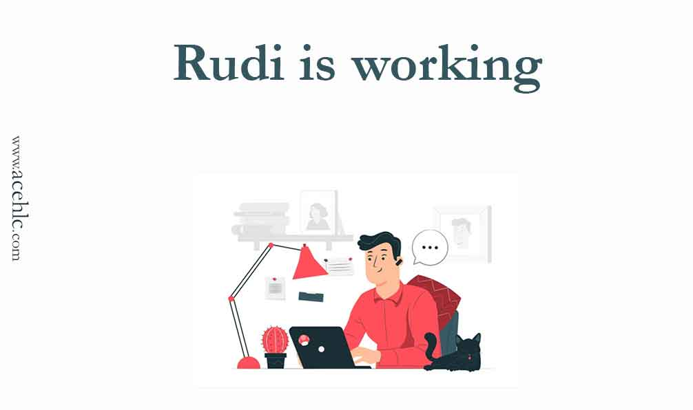 contoh verb rudi is working