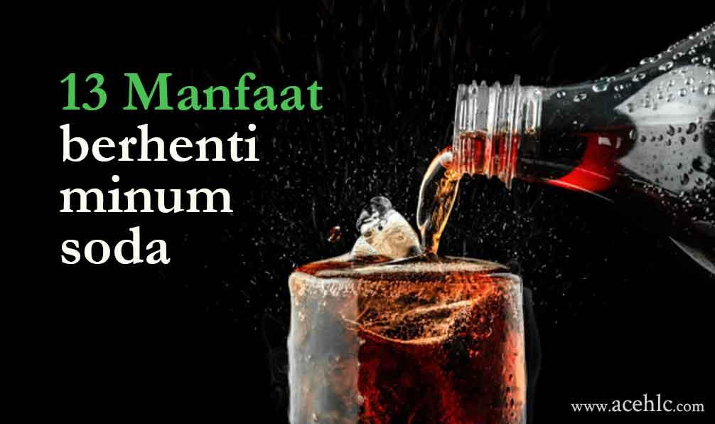 13 Manfaat berhenti minum soda