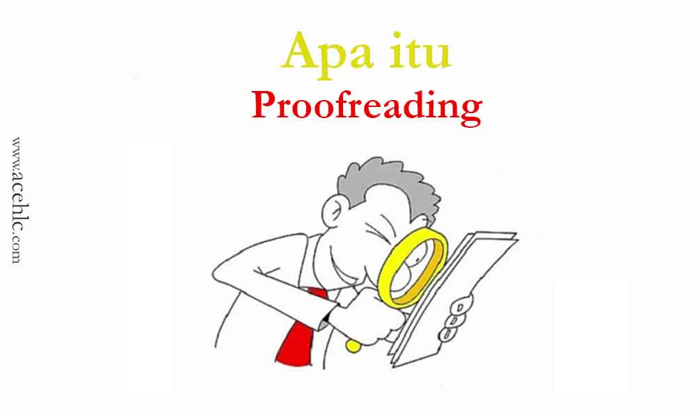 Apa itu proof reading?