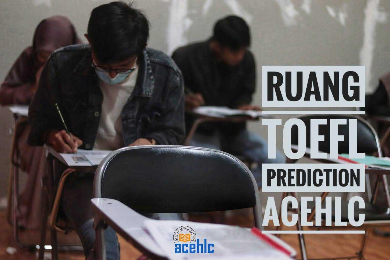 Jadwal TOEFL ITP dan Prediction AcehLC